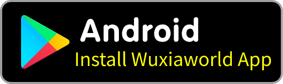 Wuxiaworld app Android(apk) and Wuxiaworld app Iphone(ios